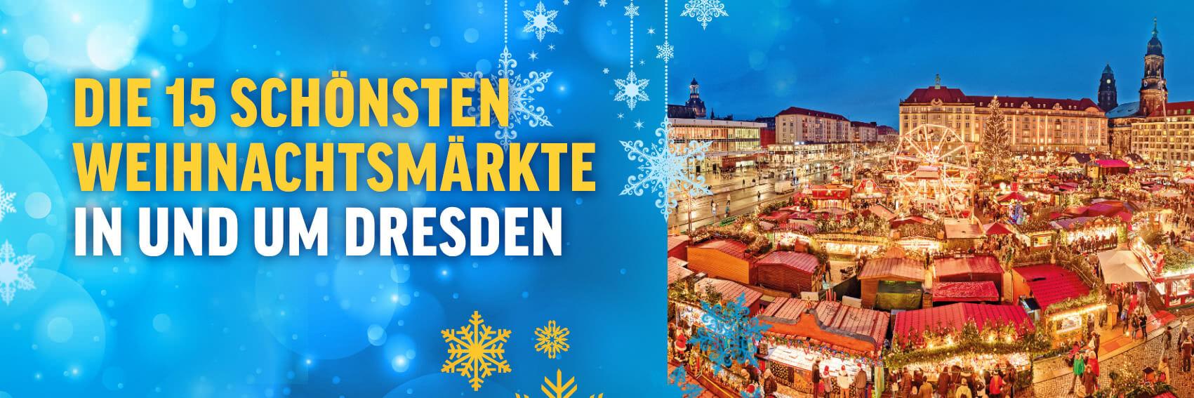 Die schönsten Weihnachtsmärkte in Dresden
